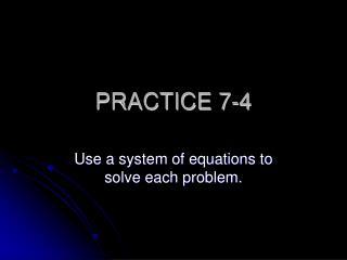 PRACTICE 7-4