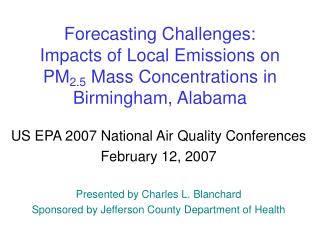 US EPA 2007 National Air Quality Conferences February 12, 2007 Presented by Charles L. Blanchard