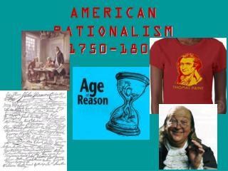 AMERICAN RATIONALISM  1750-1800