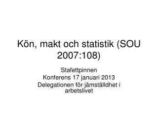 K�n, makt och statistik (SOU 2007:108)