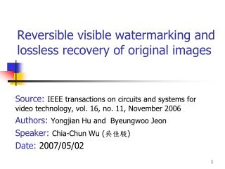 Reversible visible watermarking and lossless recovery of original images