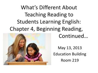 May 13, 2013 Education Building Room 219