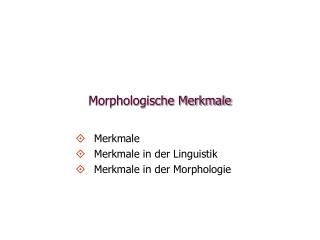 Morphologische Merkmale