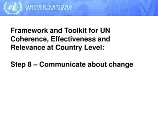 FRAMEWORK FOR UN COHERENCE, EFFECTIVENESS AND RELEVANCE AT COUNTRY LEVEL
