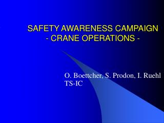 SAFETY AWARENESS CAMPAIGN - CRANE OPERATIONS -