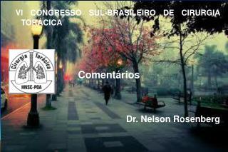 VI CONGRESSO SUL-BRASILEIRO DE CIRURGIA TOR�CICA                        Coment�rios