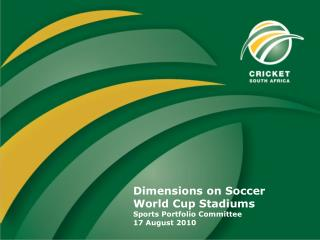 Dimensions on Soccer World Cup Stadiums Sports Portfolio Committee 17 August 2010