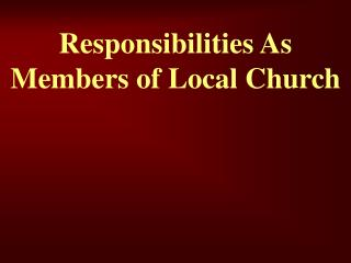 Responsibilities As Members of Local Church