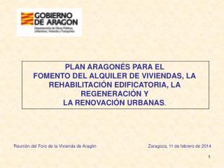 PLAN ARAGONÉS PARA EL FOMENTO DEL ALQUILER DE VIVIENDAS, LA