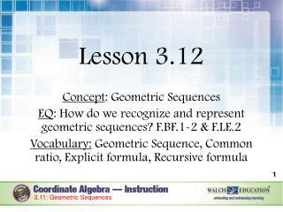 Lesson 3.12 Concept : Geometric Sequences