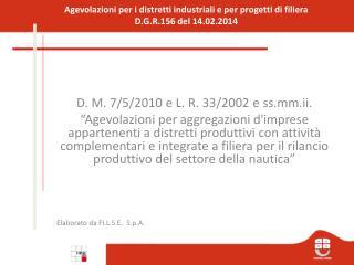Agevolazioni per i distretti industriali e per progetti di filiera  D.G.R.156 del 14.02.2014