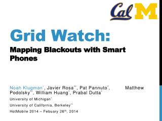 Grid Watch : Mapping Blackouts with Smart Phones