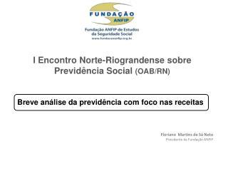 Floriano  Martins de Sá Neto Presidente da Fundação ANFIP