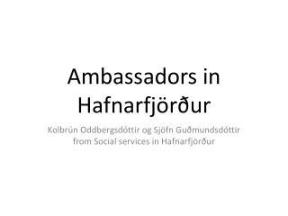Ambassadors in Hafnarfjörður