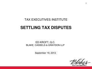 TAX EXECUTIVES INSTITUTE SETTLING TAX DISPUTES