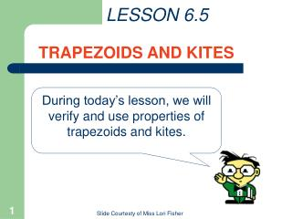 LESSON 6.5 TRAPEZOIDS AND KITES
