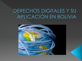 DERECHOS DIGITALES Y SU APLICACIÓN EN BOLIVIA