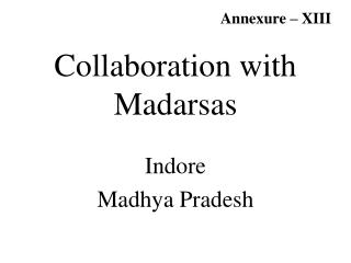 Collaboration with Madarsas