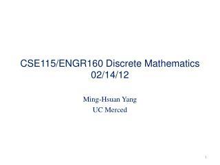 CSE115/ENGR160 Discrete Mathematics 02/14/12