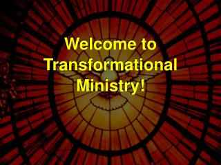 Welcome to Transformational Ministry!