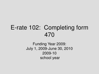 E-rate 102:  Completing form 470