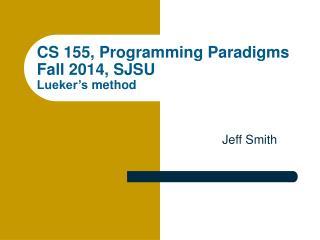 CS 155, Programming Paradigms Fall 2014, SJSU Lueker's  method