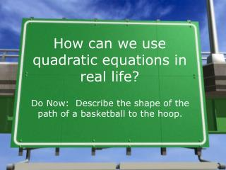 How can we use quadratic equations in real life?
