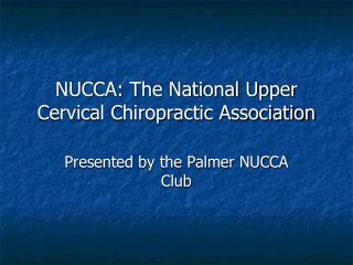 NUCCA: The National Upper Cervical Chiropractic Association