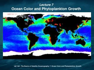IoE 184 - The Basics of Satellite Oceanography. 7. Ocean Color and Phytoplankton Growth