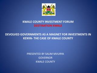 KWALE COUNTY INVESTMENT FORUM DESTINATION KWALE