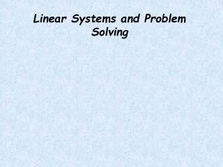 Linear Systems and Problem Solving