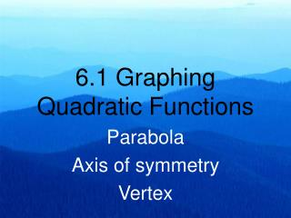 6.1 Graphing Quadratic Functions