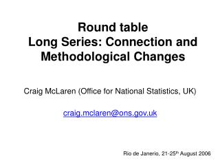Round table Long Series: Connection and Methodological Changes