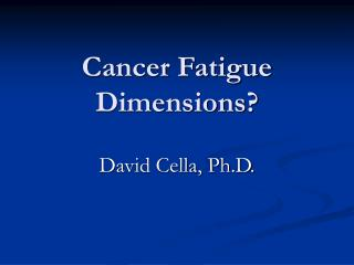 Cancer Fatigue Dimensions?