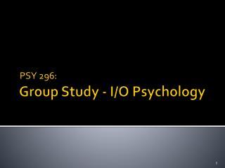 Group Study - I/O Psychology