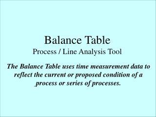 Balance Table Process / Line Analysis Tool