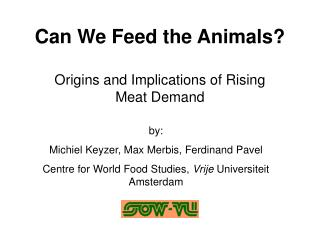 Can We Feed the Animals?