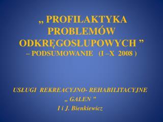 ,, PROFILAKTYKA  PROBLEM W  ODKREGOSLUPOWYCH      PODSUMOWANIE   I  X  2008
