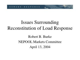 Issues Surrounding Reconstitution of Load Response