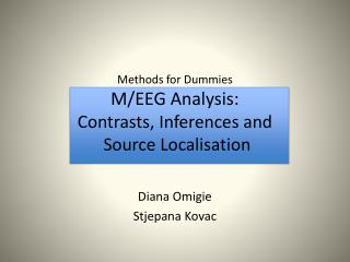 Methods for Dummies M/EEG Analysis: Contrasts, Inferences and   Source Localisation