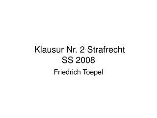 Klausur Nr. 2 Strafrecht SS 2008