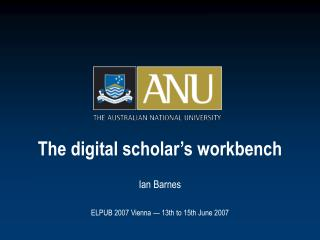 The digital scholar's workbench