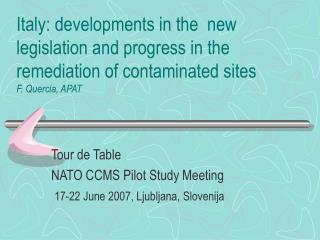 Tour de Table  NATO CCMS Pilot Study Meeting 17-22 June 2007, Ljubljana, Slovenija