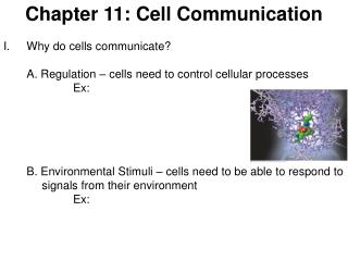 Chapter 11: Cell Communication Why do cells communicate?