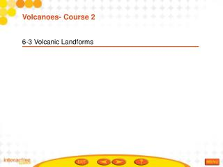 6-3 Volcanic Landforms