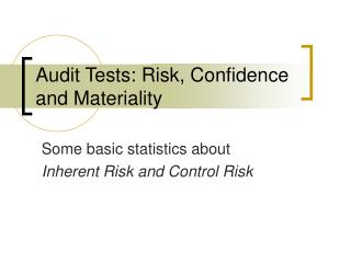 Audit Tests: Risk, Confidence and Materiality