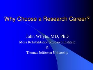 Why Choose a Research Career