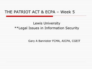 THE PATRIOT ACT & ECPA – Week 5