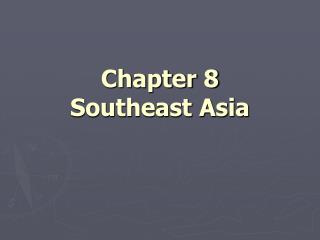 Chapter 8 Southeast Asia