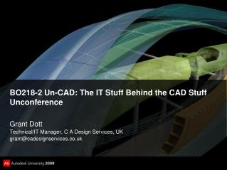 BO218-2 Un-CAD: The IT Stuff Behind the CAD Stuff Unconference